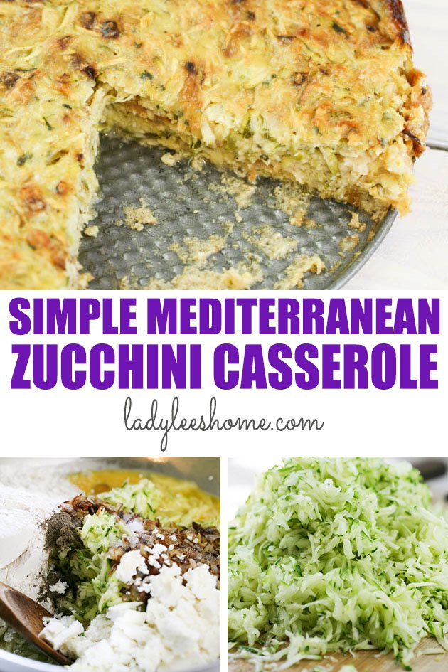 This is a recipe for a simple, vegetarian, healthy, and delicious Mediterranean zucchini casserole. It takes minutes to put together and is a great way to use zucchinis! #zucchinicasserole #zucchinirecipes #healthyzucchinicasserole #easyzucchinicasserole